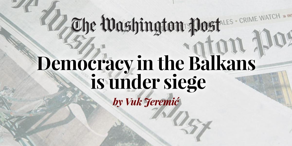 Вашингтон Пост – Јеремић: Демократија на Балкану је под опсадом